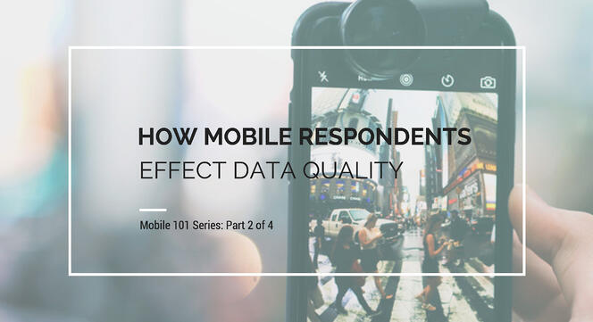 How Your Mobile Research Panel Can Effect Data Quality