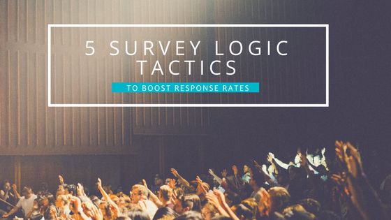 5 Survey Logic Tactics to Boost Response Rates