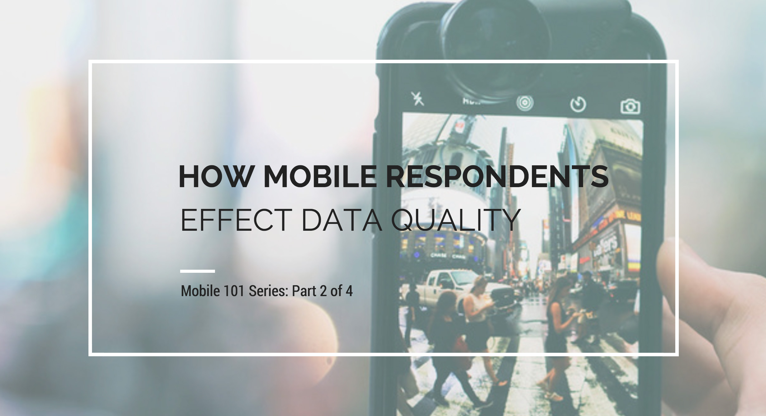 How mobile respondents can effect data quality