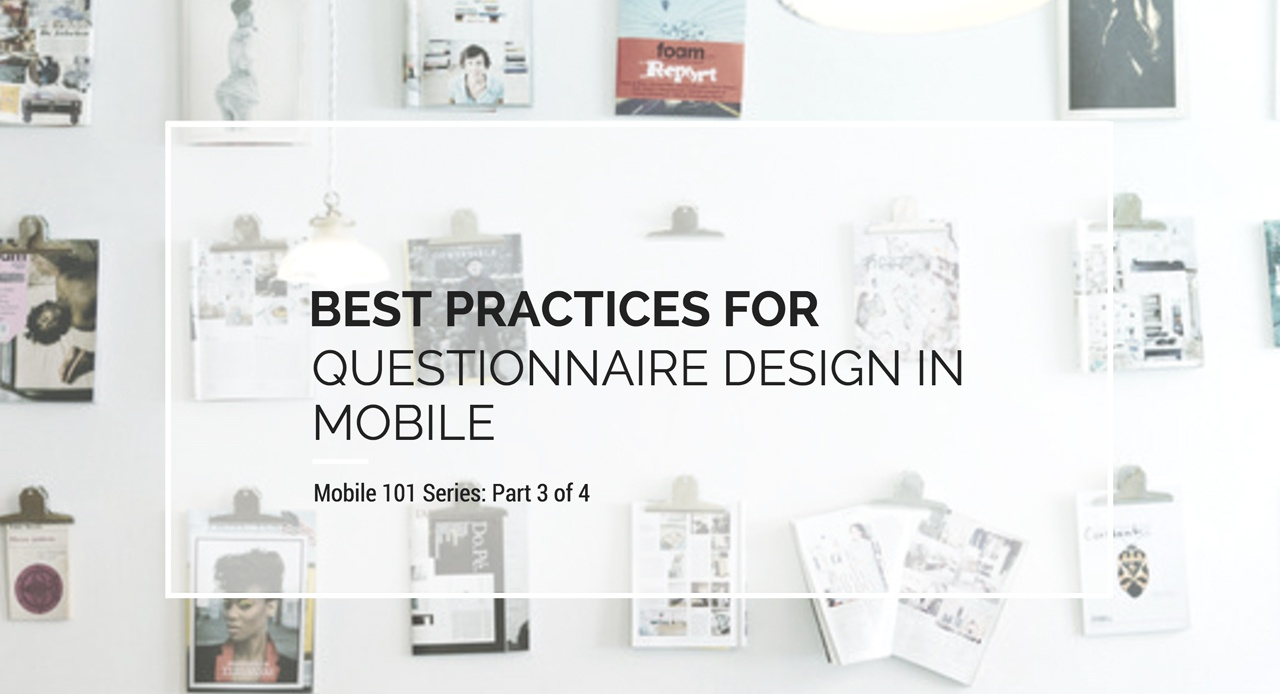 Best Practices for Questionnaire Design in Mobile